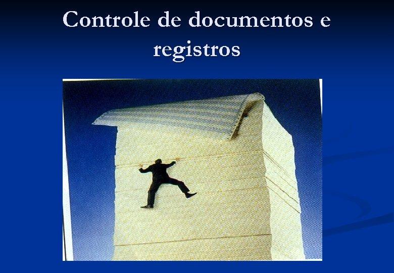 Controle de documentos e registros