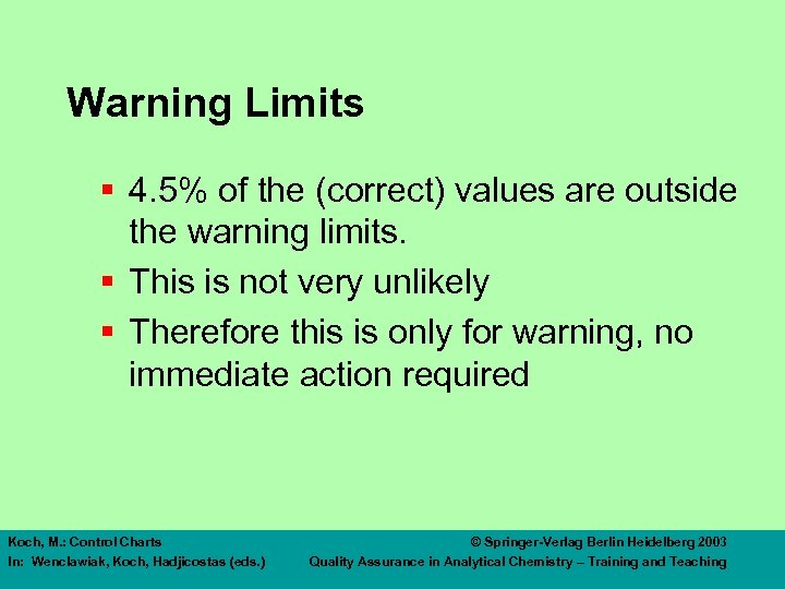 Warning Limits § 4. 5% of the (correct) values are outside the warning limits.