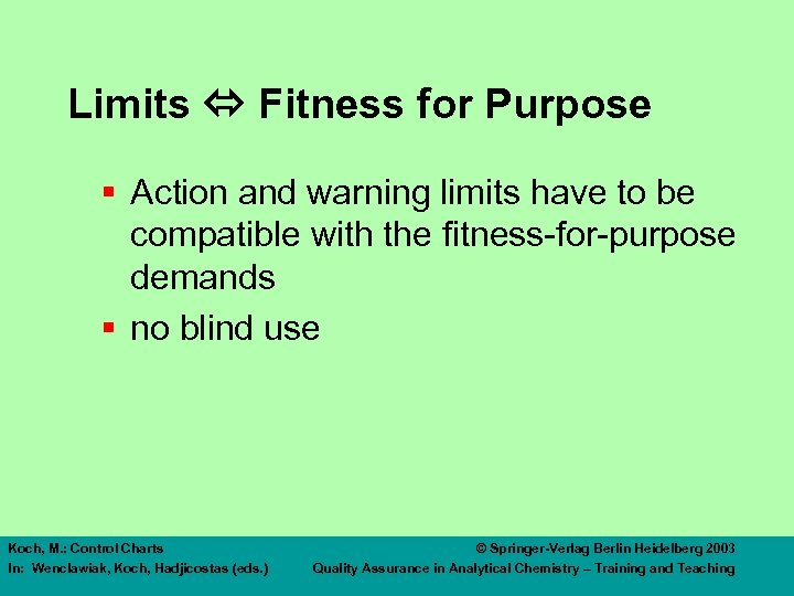 Limits Fitness for Purpose § Action and warning limits have to be compatible with