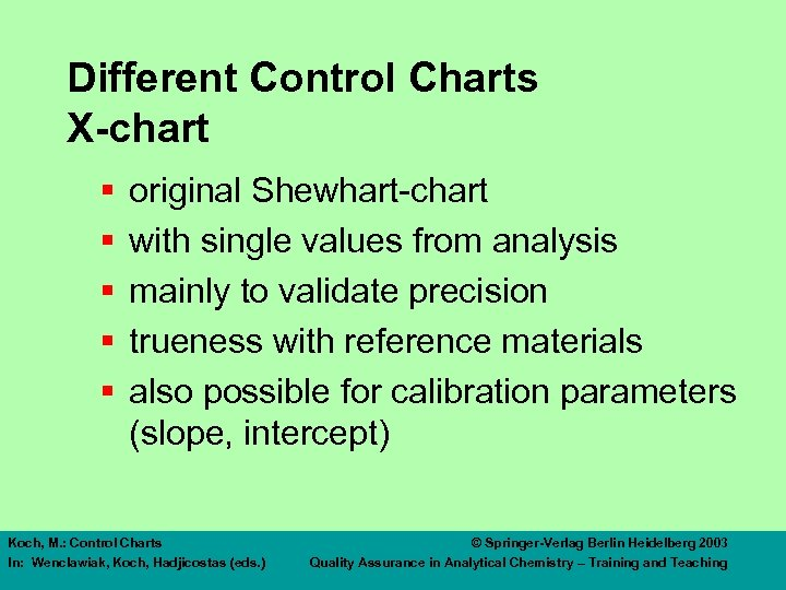 Different Control Charts X-chart § § § original Shewhart-chart with single values from analysis