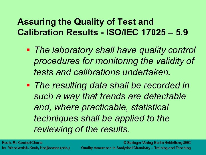 Assuring the Quality of Test and Calibration Results - ISO/IEC 17025 – 5. 9