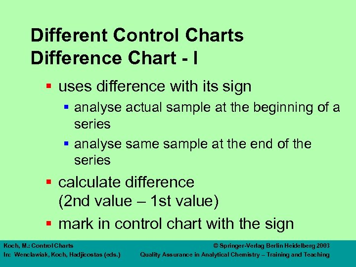 Different Control Charts Difference Chart - I § uses difference with its sign §