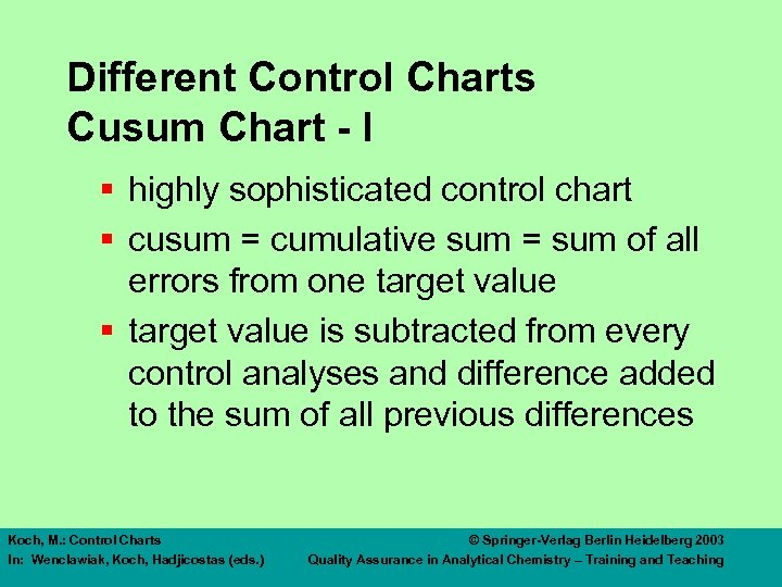 Different Control Charts Cusum Chart - I § highly sophisticated control chart § cusum