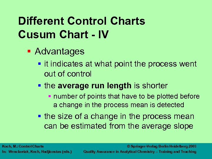 Different Control Charts Cusum Chart - IV § Advantages § it indicates at what