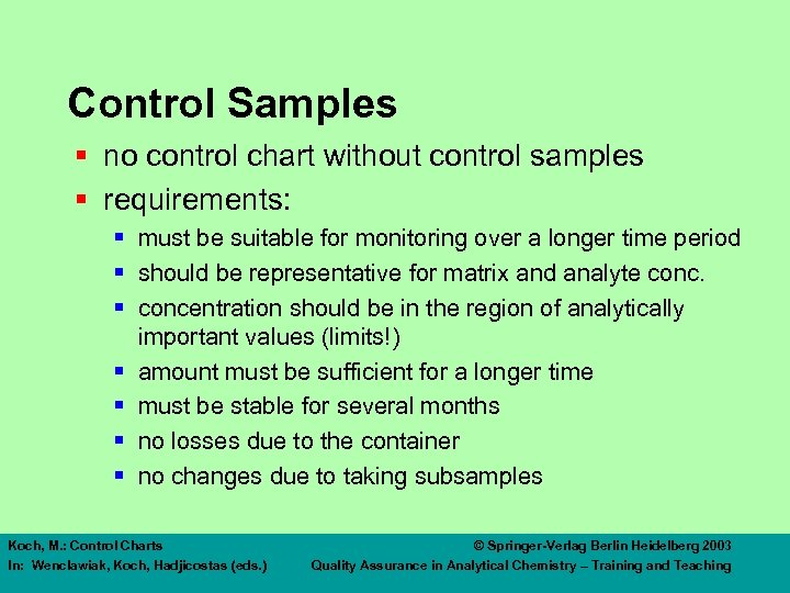 Control Samples § no control chart without control samples § requirements: § must be