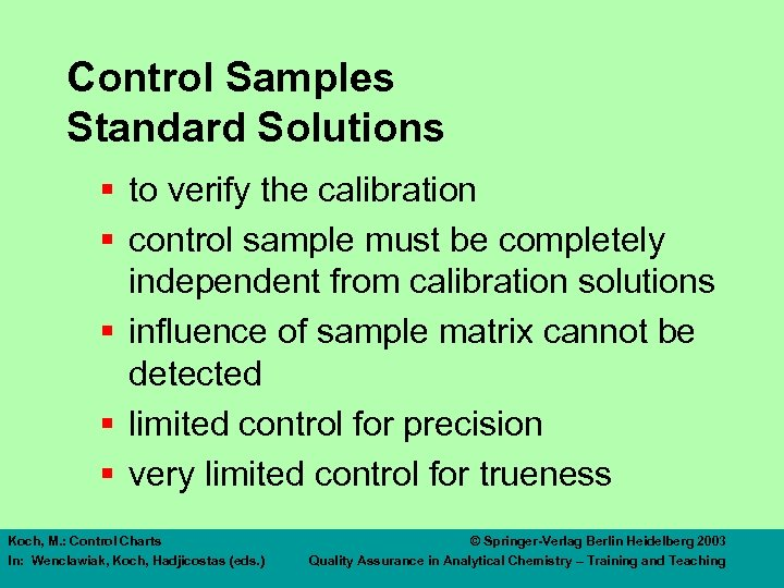 Control Samples Standard Solutions § to verify the calibration § control sample must be