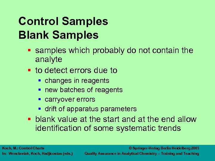 Control Samples Blank Samples § samples which probably do not contain the analyte §