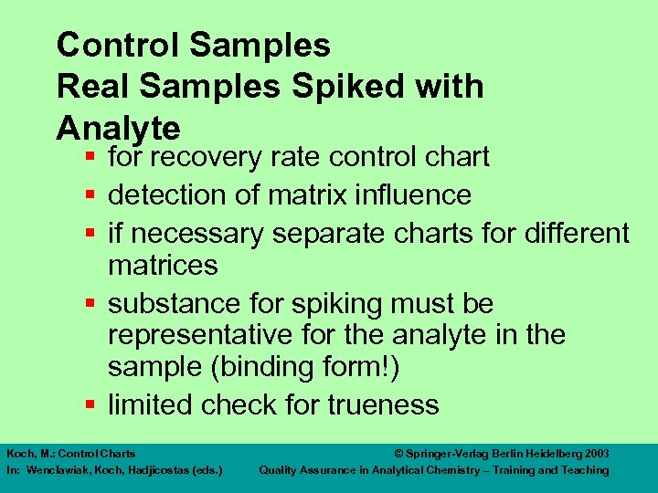 Control Samples Real Samples Spiked with Analyte § for recovery rate control chart §