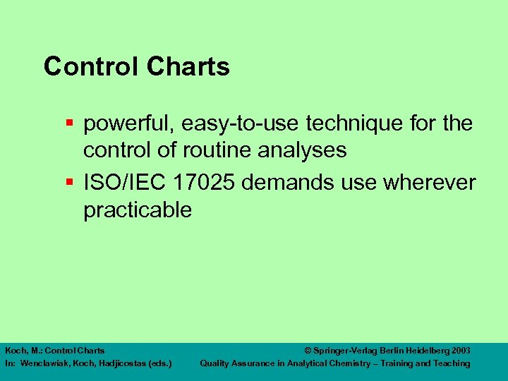 Control Charts § powerful, easy-to-use technique for the control of routine analyses § ISO/IEC