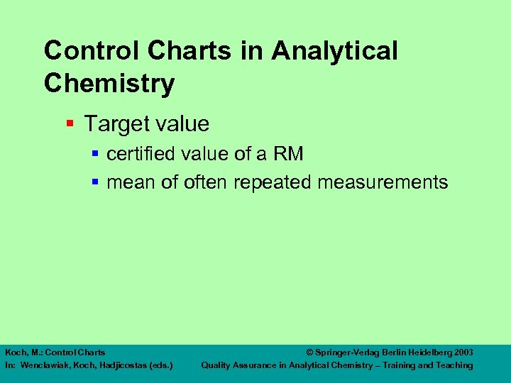 Control Charts in Analytical Chemistry § Target value § certified value of a RM