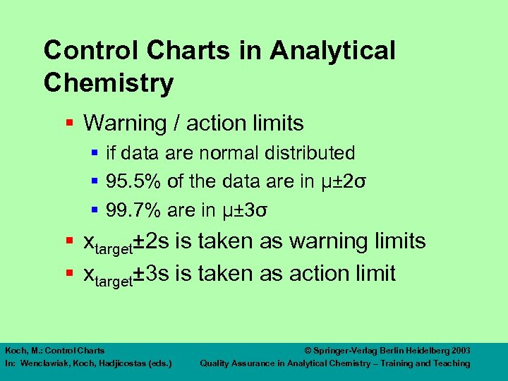 Control Charts in Analytical Chemistry § Warning / action limits § if data are