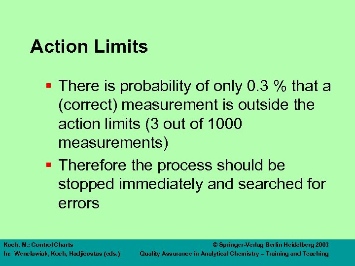 Action Limits § There is probability of only 0. 3 % that a (correct)