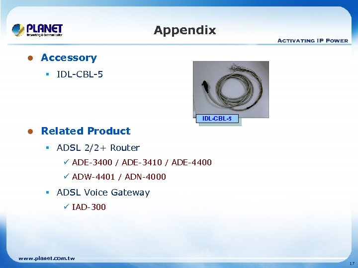 Appendix l Accessory § IDL-CBL-5 l Related Product § ADSL 2/2+ Router ü ADE-3400