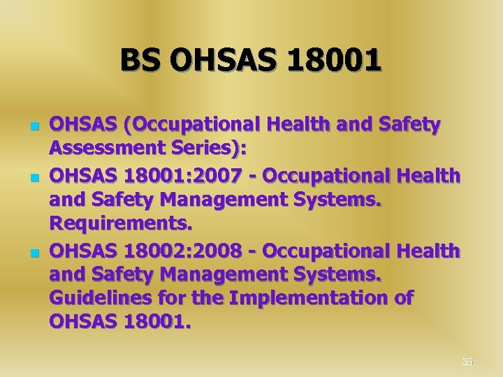 ВS ОHSAS 18001 n n n OHSAS (Occupational Health and Safety Assessment Series): OHSAS