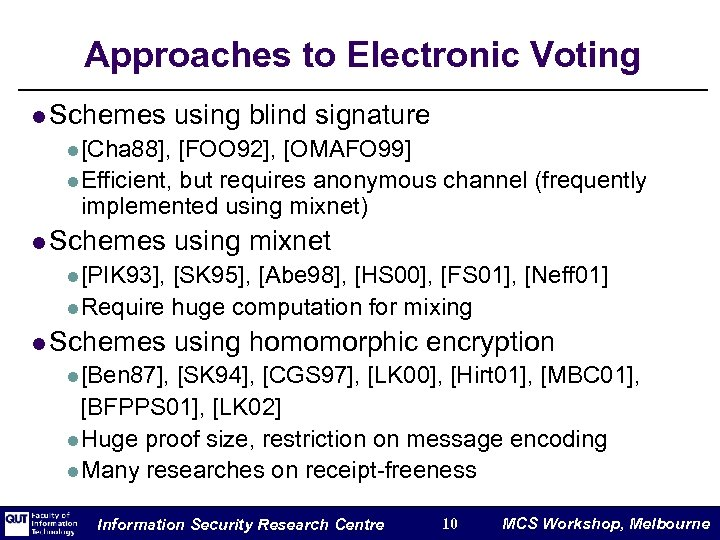 Approaches to Electronic Voting l Schemes using blind signature l [Cha 88], [FOO 92],