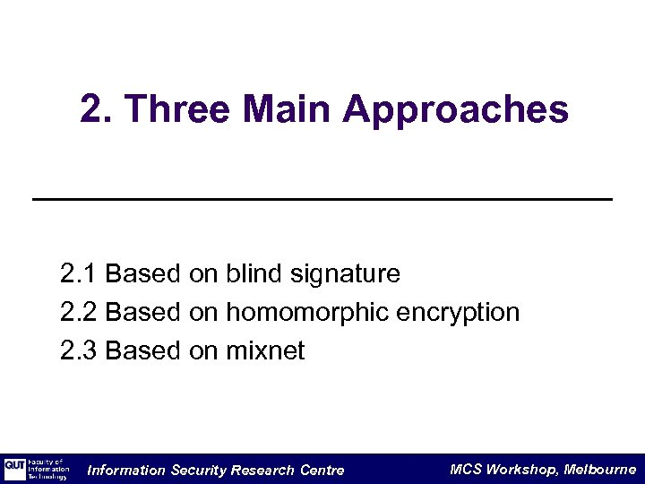 2. Three Main Approaches 2. 1 Based on blind signature 2. 2 Based on