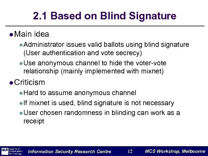2. 1 Based on Blind Signature l Main idea l Administrator issues valid ballots