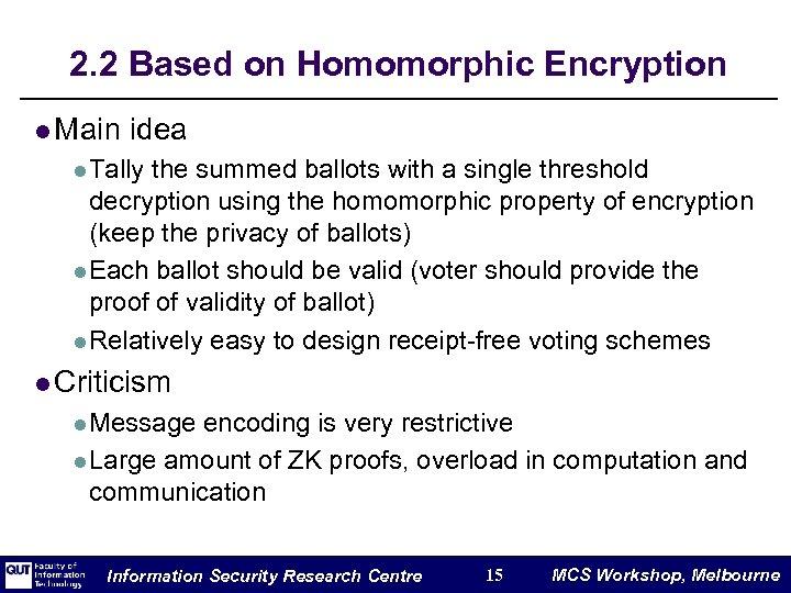 2. 2 Based on Homomorphic Encryption l Main idea l Tally the summed ballots