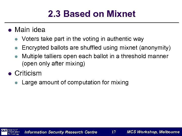 2. 3 Based on Mixnet l Main idea l l Voters take part in