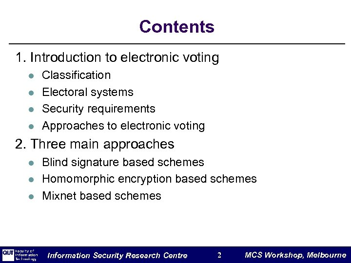 Contents 1. Introduction to electronic voting l l Classification Electoral systems Security requirements Approaches