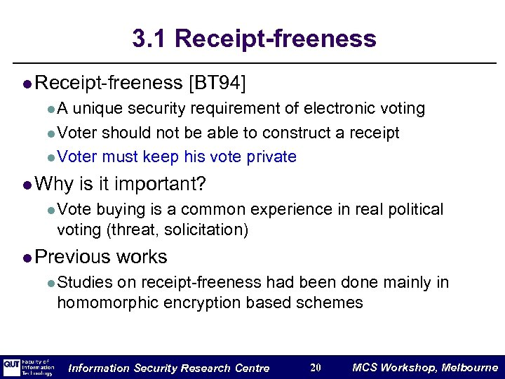 3. 1 Receipt-freeness l Receipt-freeness [BT 94] l. A unique security requirement of electronic