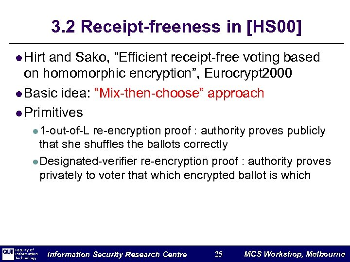 """3. 2 Receipt-freeness in [HS 00] l Hirt and Sako, """"Efficient receipt-free voting based"""