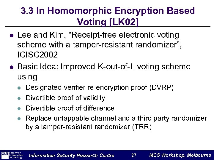 3. 3 In Homomorphic Encryption Based Voting [LK 02] l l Lee and Kim,