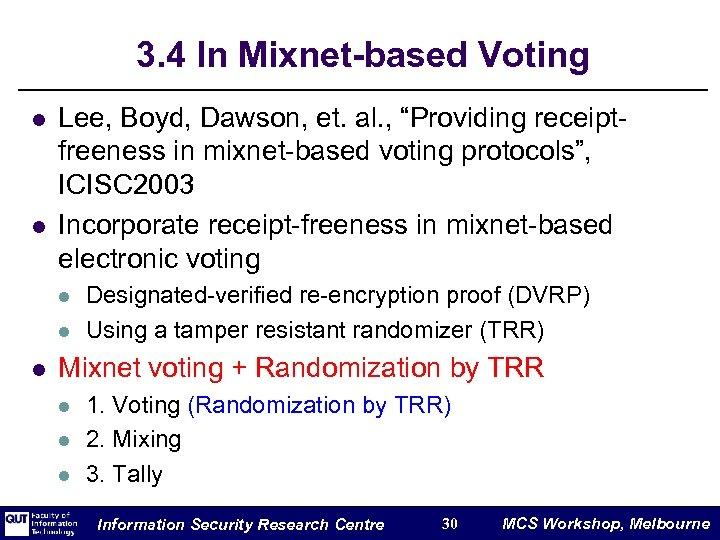 """3. 4 In Mixnet-based Voting l l Lee, Boyd, Dawson, et. al. , """"Providing"""