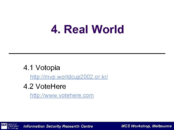 4. Real World 4. 1 Votopia http: //mvp. worldcup 2002. or. kr/ 4. 2