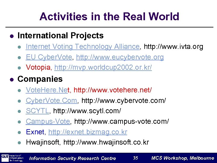 Activities in the Real World l International Projects l l Internet Voting Technology Alliance,