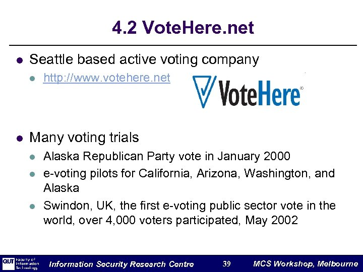 4. 2 Vote. Here. net l Seattle based active voting company l l http: