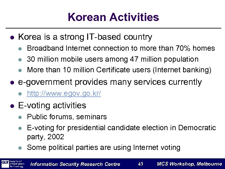 Korean Activities l Korea is a strong IT-based country l l e-government provides many