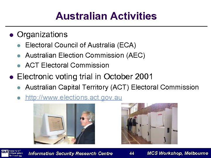 Australian Activities l Organizations l l Electoral Council of Australia (ECA) Australian Election Commission