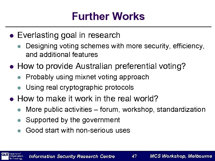 Further Works l Everlasting goal in research l l How to provide Australian preferential
