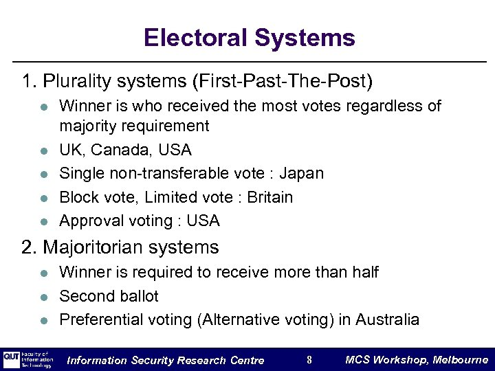 Electoral Systems 1. Plurality systems (First-Past-The-Post) l l l Winner is who received the