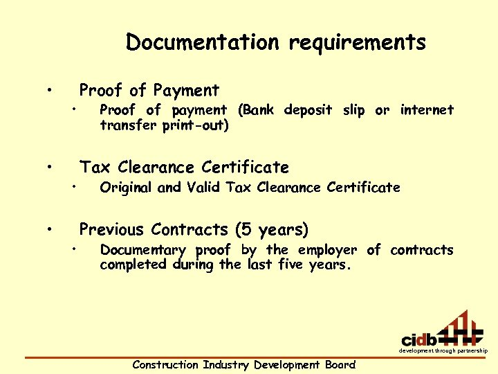 Documentation requirements • • • Proof of Payment Proof of payment (Bank deposit slip