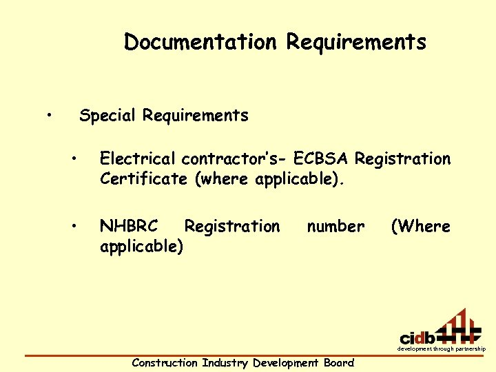 Documentation Requirements • Special Requirements • Electrical contractor's- ECBSA Registration Certificate (where applicable). •