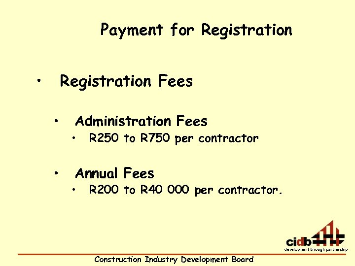 Payment for Registration • Registration Fees • • Administration Fees • R 250 to