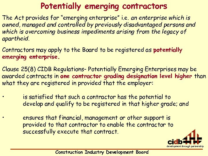 """Potentially emerging contractors The Act provides for """"emerging enterprise"""" i. e. an enterprise which"""