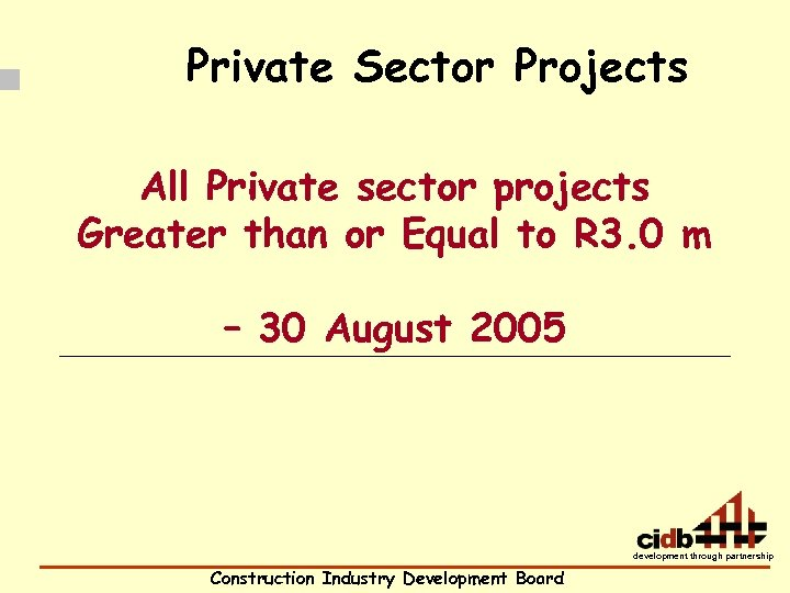 Private Sector Projects All Private sector projects Greater than or Equal to R
