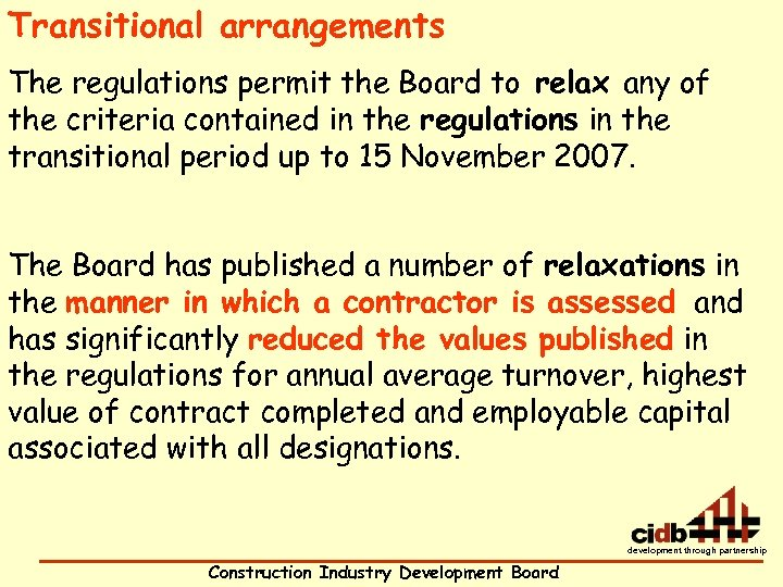 Transitional arrangements The regulations permit the Board to relax any of the criteria contained