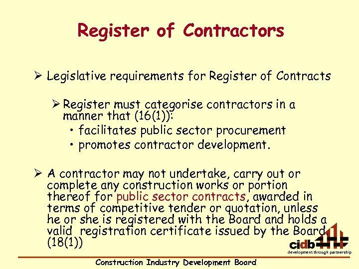 Register of Contractors Ø Legislative requirements for Register of Contracts Ø Register must categorise