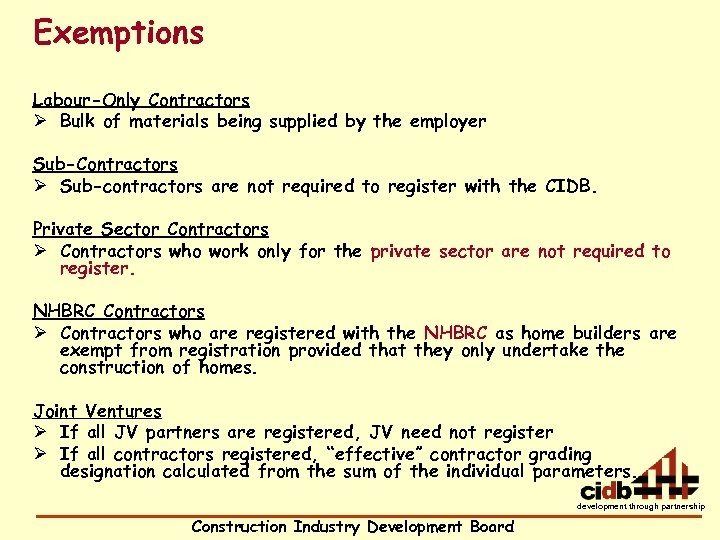 Exemptions Labour-Only Contractors Ø Bulk of materials being supplied by the employer Sub-Contractors Ø