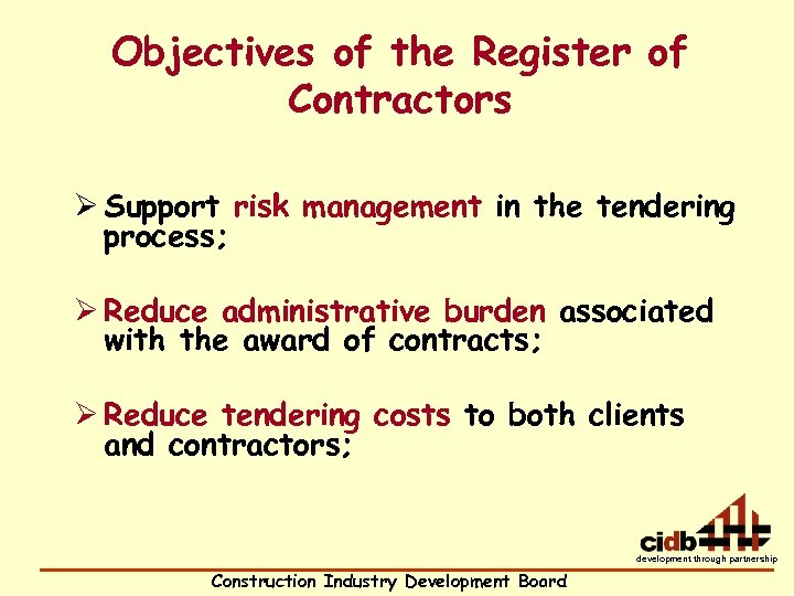 Objectives of the Register of Contractors Ø Support risk management in the tendering process;