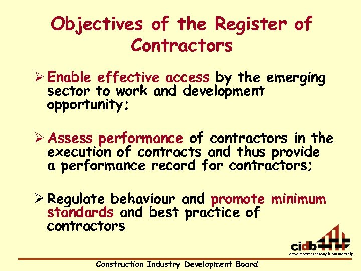 Objectives of the Register of Contractors Ø Enable effective access by the emerging sector
