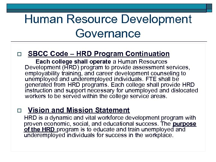 Human Resource Development Governance o SBCC Code – HRD Program Continuation Each college shall