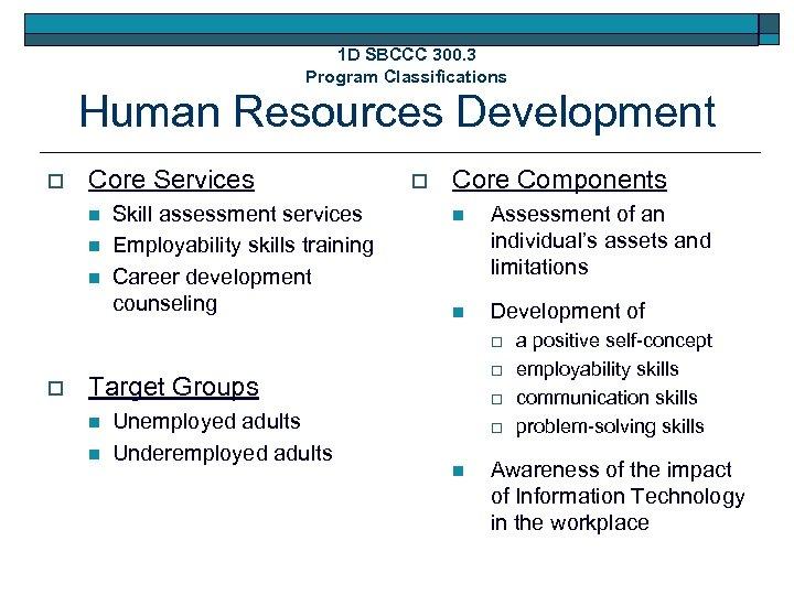 1 D SBCCC 300. 3 Program Classifications Human Resources Development o Core Services n