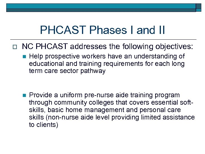 PHCAST Phases I and II o NC PHCAST addresses the following objectives: n Help