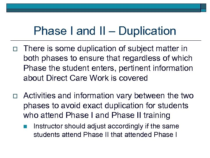 Phase I and II – Duplication o There is some duplication of subject matter