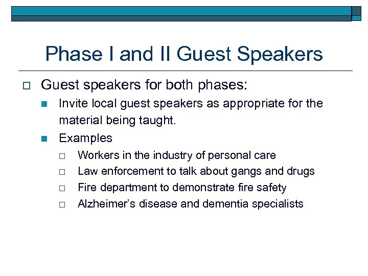 Phase I and II Guest Speakers o Guest speakers for both phases: n n